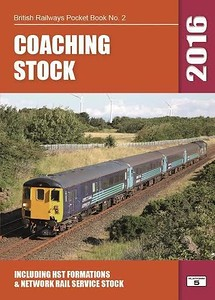 2016 Coaching Stock, including HST Formations & Network Rail Service Stock, 40th edition, by Robert Pritchard, published October 2015, 96pp £5.20, ISBN 1-909431-20-6.