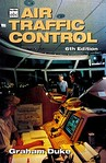 1996 Air Traffic Control, 6th edition, by Graham Duke, published April 1996, 112pp �6.99, ISBN 0-7110-3074-X. Reprinted in March 1997. This is the published cover; the next photo is that of ...