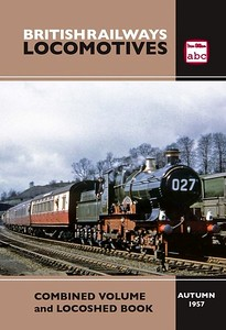 """Summer 1957 British Railways Locomotives, Combined Volume + Locoshed (2016 reissue), to be published February 2016. Interestingly labelled as Autumn 1957, no doubt to fit in with the Autumn 1957 Locoshed. Laminated cover, with photo of ex-GWR 'City' Class 4-4-0 3440 """"City of Truro"""". Further details will be added as they become available."""